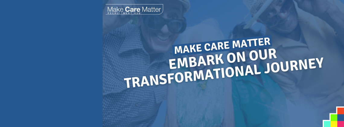 embark on a transformation programme that sees us adapt the way we work to rise to the challenges of social care.
