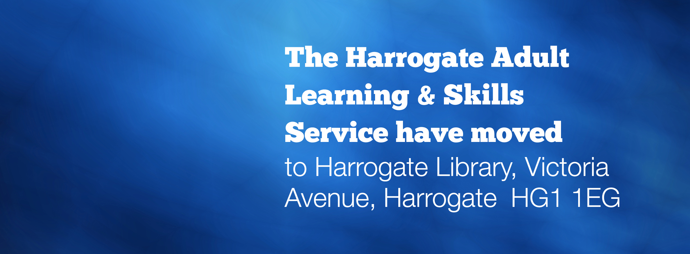 Harrogate adult learning and skills service have a new home.