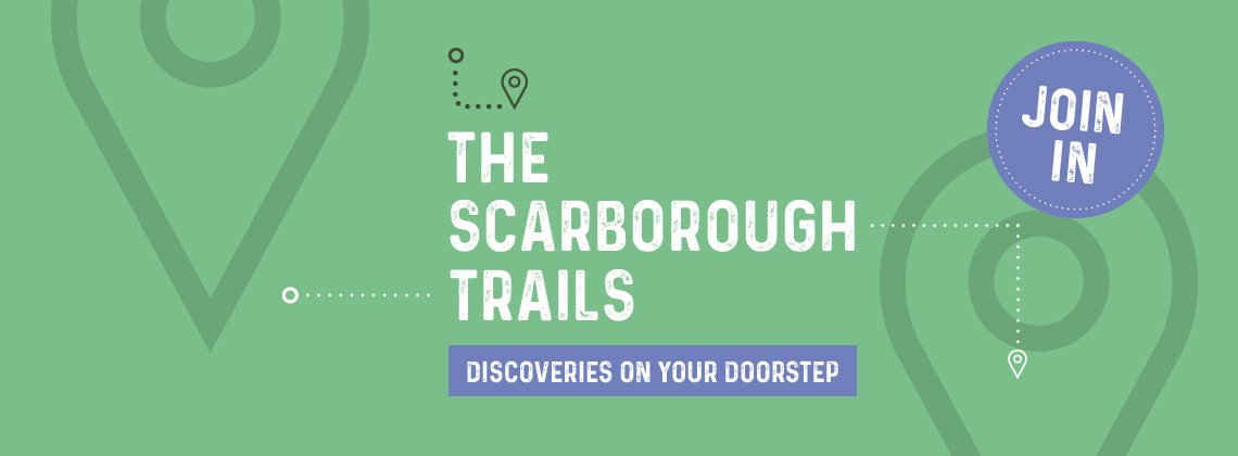 The Scarborough Trail discoveries on your doorstep