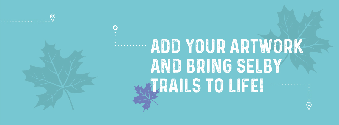 Add your artwork and bring Selby trails to life.