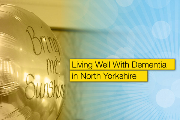 Living Well with Dementia in North Yorkshire