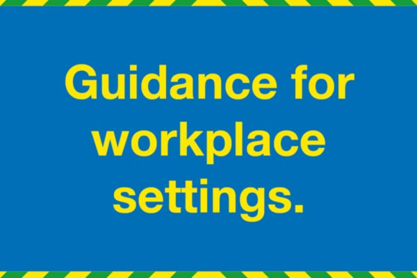 Workplace settings guidance